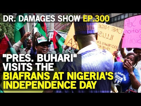 "Dr. Damages Show – Episode 300: ""Pres. Buhari"" Visits The Biafrans At Nigeria's Independence Day"