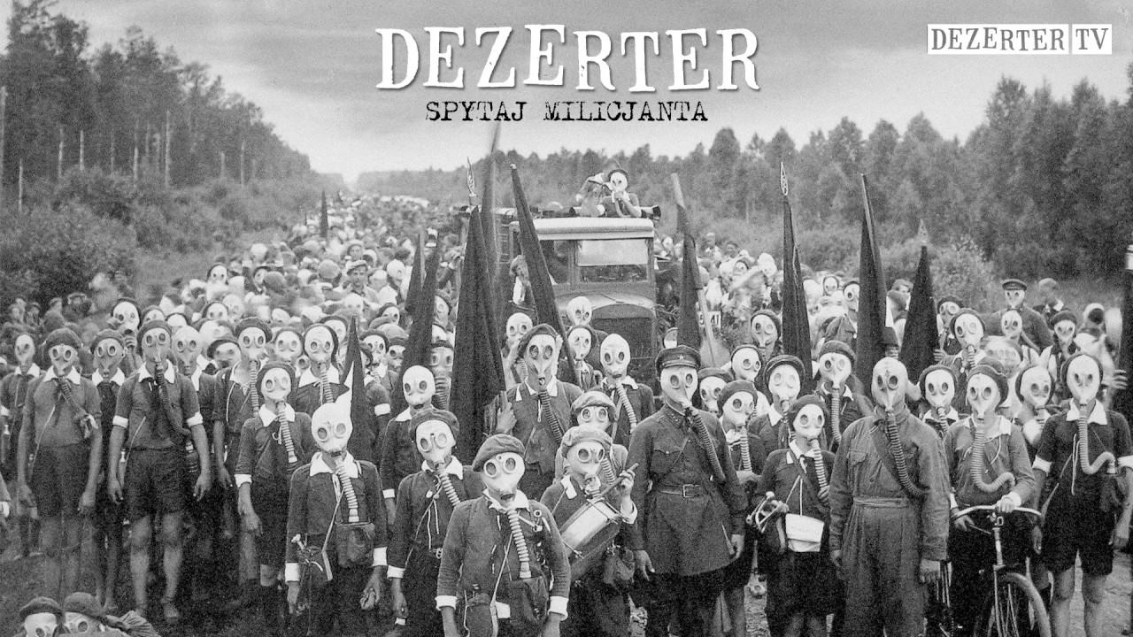 dezerter-spytaj-milicjanta-official-audio-dezertertv