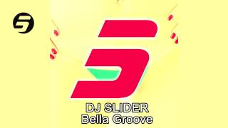Dj Slider - Bella Groove (Original Mix)