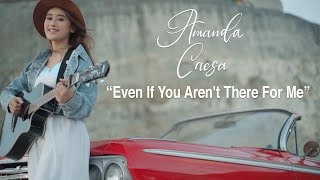 Download lagu Amanda Caesa - Even If You Aren't There For Me (Official Music Video)