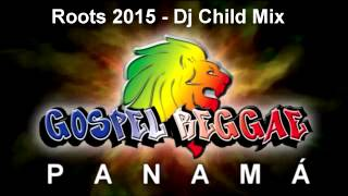 Gospel Reggae Panamá - Roots 2015 Mix