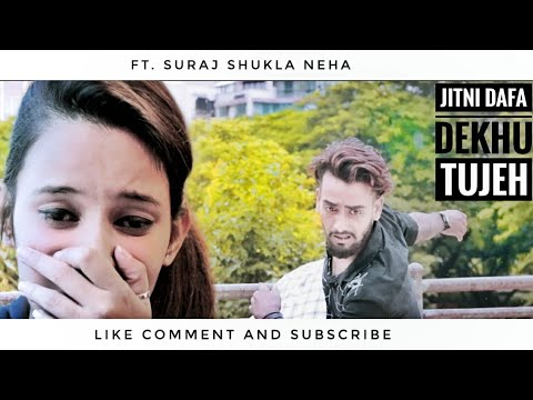 JITNI DAFA DEKHU TUJHE | New Hindi Song 2018 | heart touching love story by Suraj shukla
