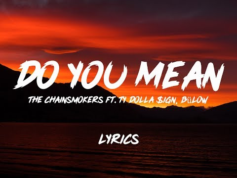 The Chainsmokers - Do You Mean (Lyric Video) ft. Ty Dolla $ign, bülow