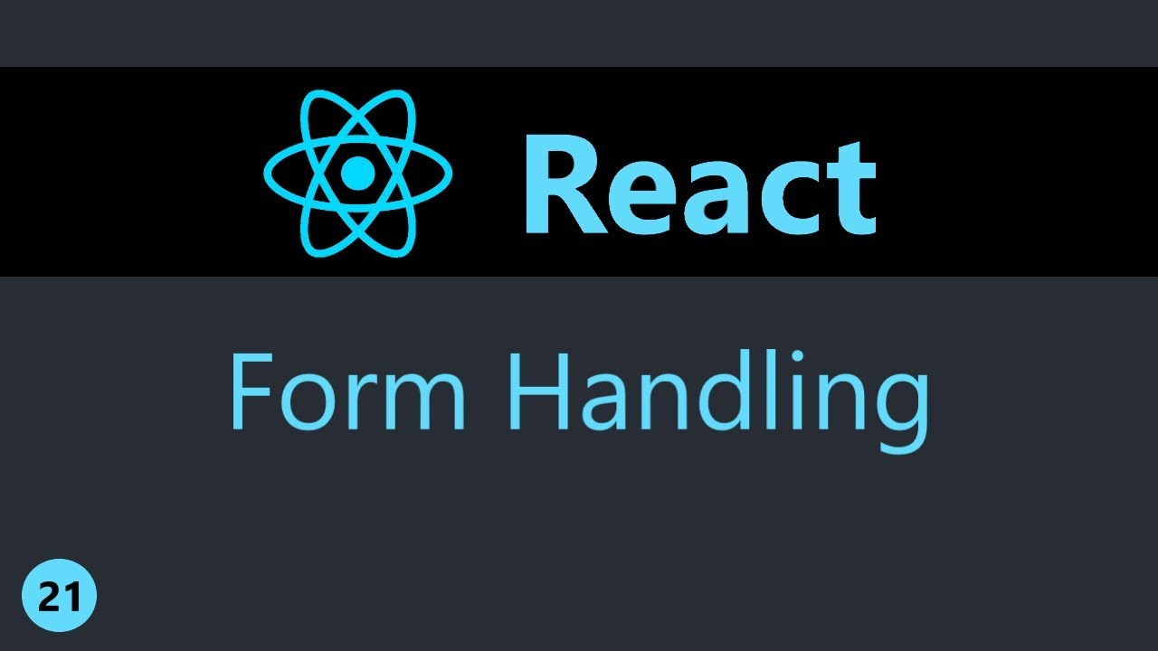 ReactJS Tutorial - 21 - Basics of Form Handling