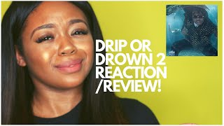 Drip or Drown 2 Reaction/Review!!!