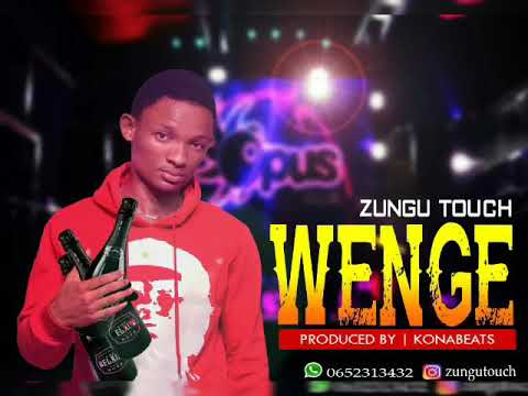 zungu-touch---wenge---new-hit-song