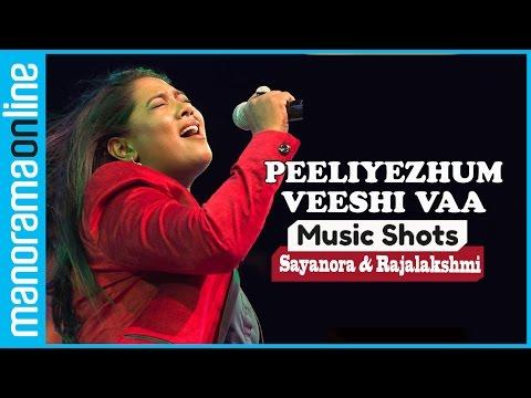 Peeliyezhum Veeshi Vaa (Cover) ft. Sayanora, Rajalakshmi