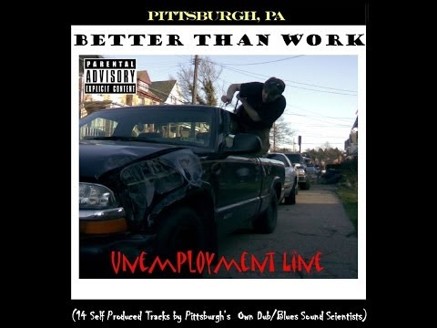 "Better Than Work: ""Unemployment Line"" Full Album"
