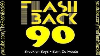 Brooklyn Boys - Burn Da House