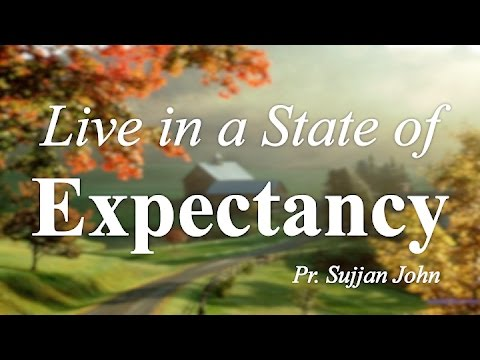 """Worship: """"Live In A State Of Expectancy"""""""