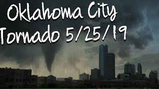 Tornado in Oklahoma City 5/25/19 (viewer videos)