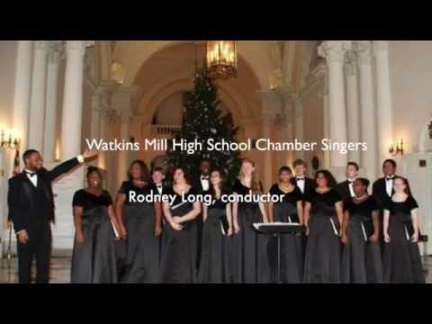"""Ubi Caritas"" 2013-2014 Watkins Mill High School Chamber Singers"