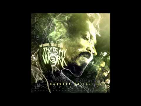 Snoop Dogg - Thats My Work 3 Hosted By DJ Drama (Full Mixtape)