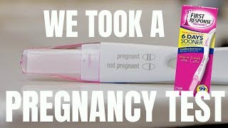 WE TOOK A PREGNANCY TEST *we didn
