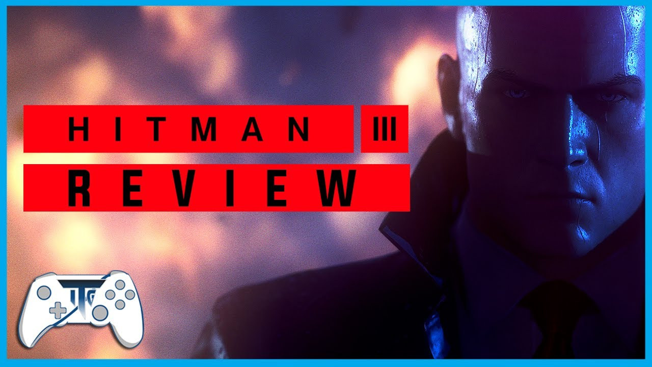 Hitman 3 Review - Happy Hunting 47! (Video Game Video Review)