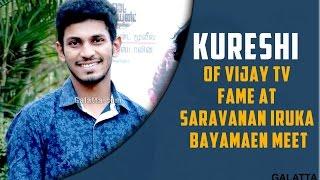 Kureshi of Vijay TV Fame at Saravanan Iruka Bayamaen Press Meet