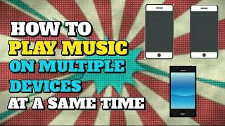 How To Play Same Music on Multiple Devices Without Loudspeakers! | AmpMe Review screenshot 2