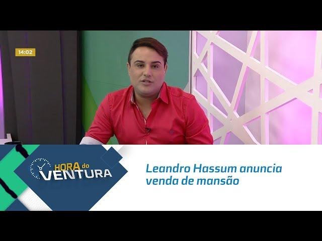 Leandro Hassum vai às redes sociais anunciar a venda de mansão nos Estados Unidos - Bloco 01