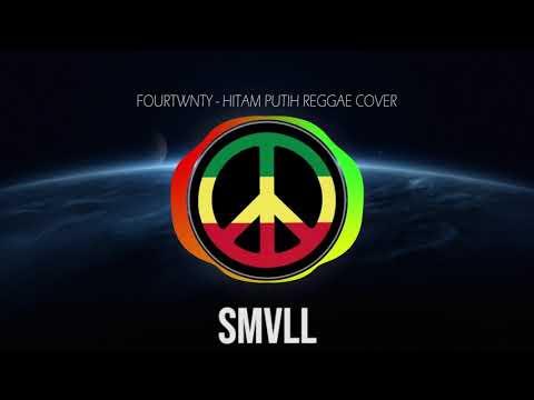SMVLL Fourtwnty   Hitam Putih Reggae Cover Version