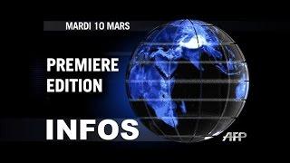 AFP - Le JT, 1ère édition du mardi 10 mars