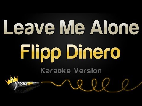 Flipp Dinero - Leave Me Alone (Karaoke Version)