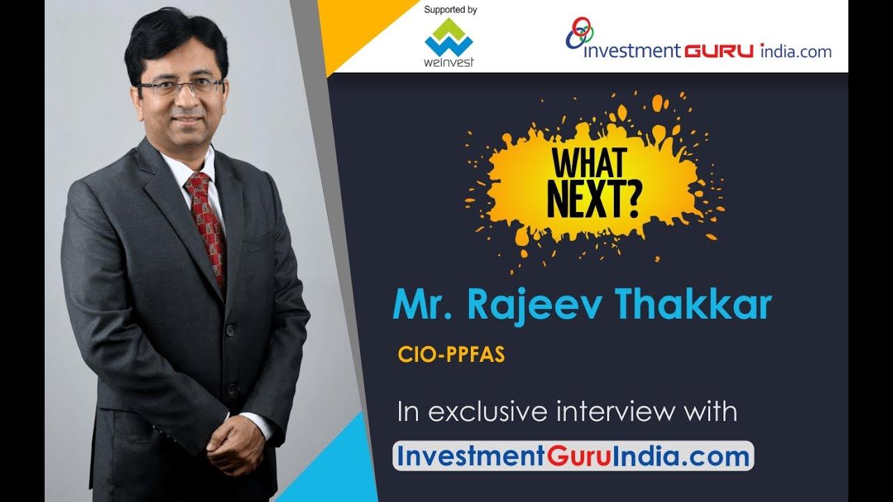 What Next : In Conversation with Mr. Rajeev Thakkar, CIO PPFAS Mutual Fund and Nirav Hemani
