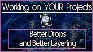 Producer Tips: Better Drops, Better Layering