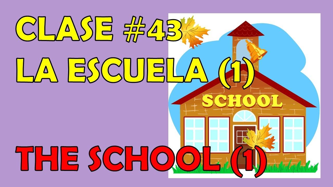 Clase 43 Diferentes Partes De La Escuela 1 Parts Of The School 1