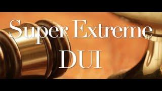 The Behan Law Group, P.L.L.C. Video - Super Extreme DUI