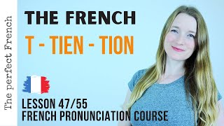 Pronunciation of T - TIEN - TION in French | French pronunciation | Lesson 47