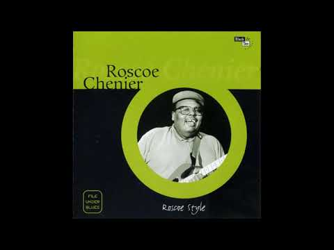 ROSCOE CHENIER (Notleyville, LA, USA) - Blues Around My Bed