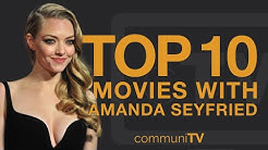 Top 10 Amanda Seyfried Movies