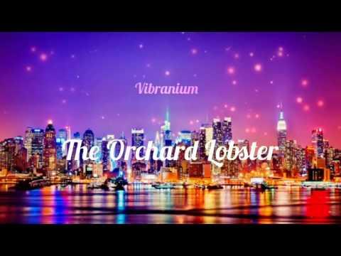 TheOrchardLobster - Vibranium