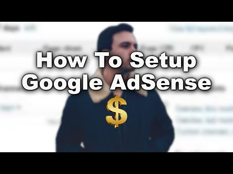 How To Setup Your Google AdSense Account In 2019 (Part 1)