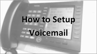 How to Setup Voicemail on Your Toshiba Phone