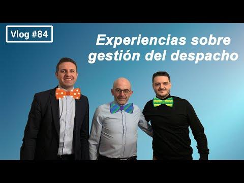 #84 Experiencias sobre gestión del despacho