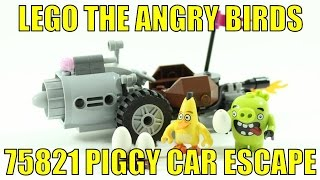 LEGO 2016 THE ANGRY BIRDS 75821 PIGGY CAR ESCAPE REVIEW