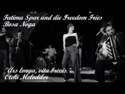Fatima Spar und die Freedom Fries - Bosa Noga