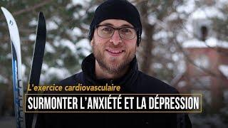 L'exercice cardiovasculaire – Surmonter l'anxiété et la dépression