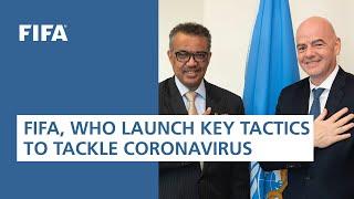 FIFA and WHO launch five key tactics to tackle coronavirus