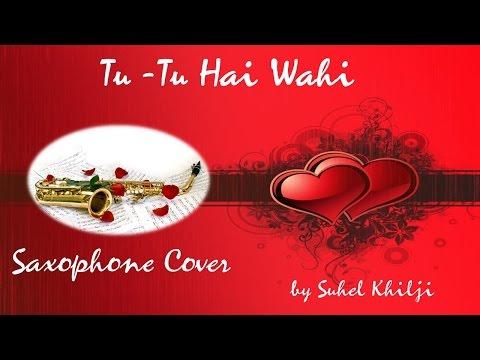 #57:-Tu Tu hai wahi| Yeh Vaada Raha| Saxophone Cover