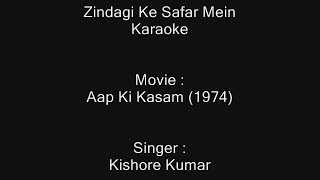 Zindagi Ke Safar Mein Guzar Jaate - Karaoke - Aap Ki Kasam (1974) - Kishore Kumar
