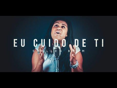 Suellen Brum - Eu Cuido De Ti (Cláudia Canção Cover)