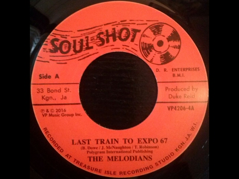 The Melodians - Last Train To Expo 67 + Last Train To Ecstasy