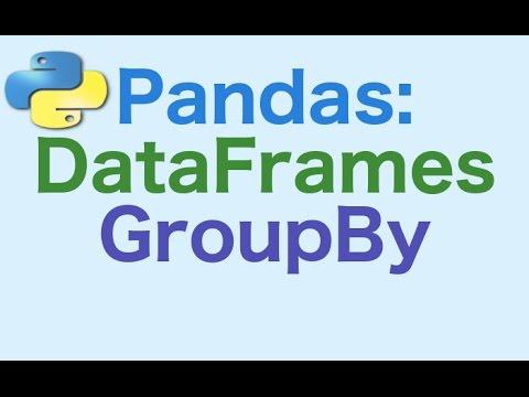 32- Pandas DataFrames: GroupBy