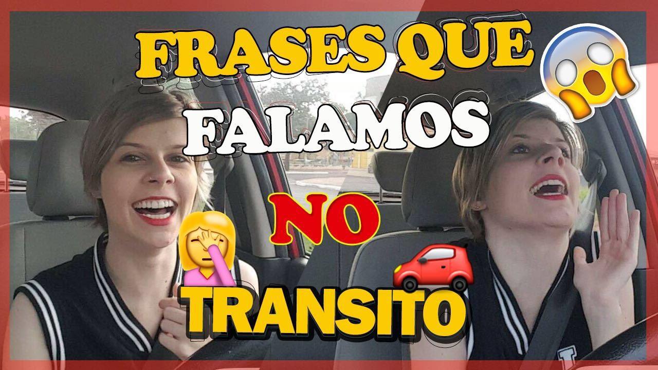 FRASES QUE FALAMOS NO TRÂNSITO