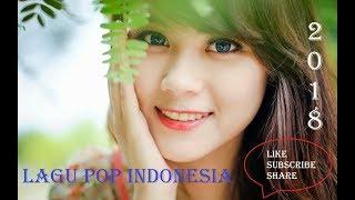 15 Lagu Pop Indonesia Terbaru 2018 Terpopuler Saat Ini Dan Baru Rilis