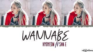 Hyoyeon (효연) - Wannabe (ft San E) Lyrics [Color Coded_Han_Rom_Eng]