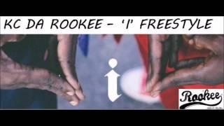 KC DA ROOKEE - I (Freestyle) Kendrick Lamar Remix
