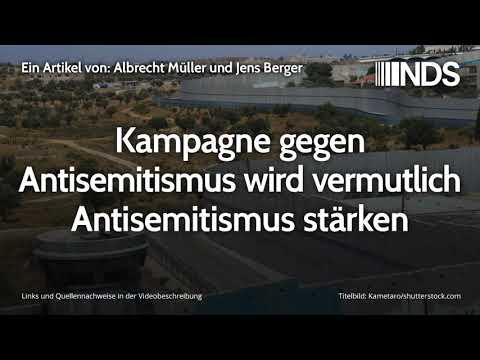 Kampagne gegen Antisemitismus wird vermutlich Antisemitismus stärken | Albrecht Müller u Jens Berger